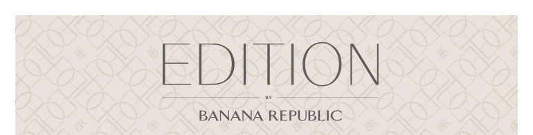 Edition by Banana Republic