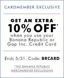 Get an extra 10% off when you use your Banana Republic or Gap Inc. Credit Card